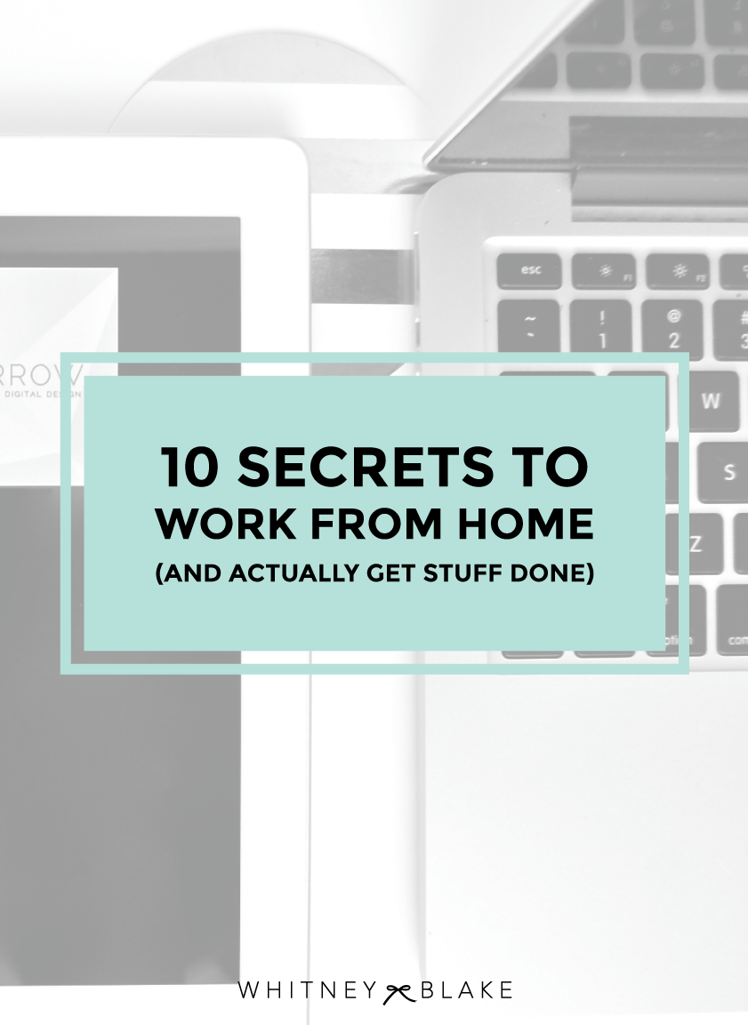 10 Secrets To Work From Home And Actually Get Stuff Done
