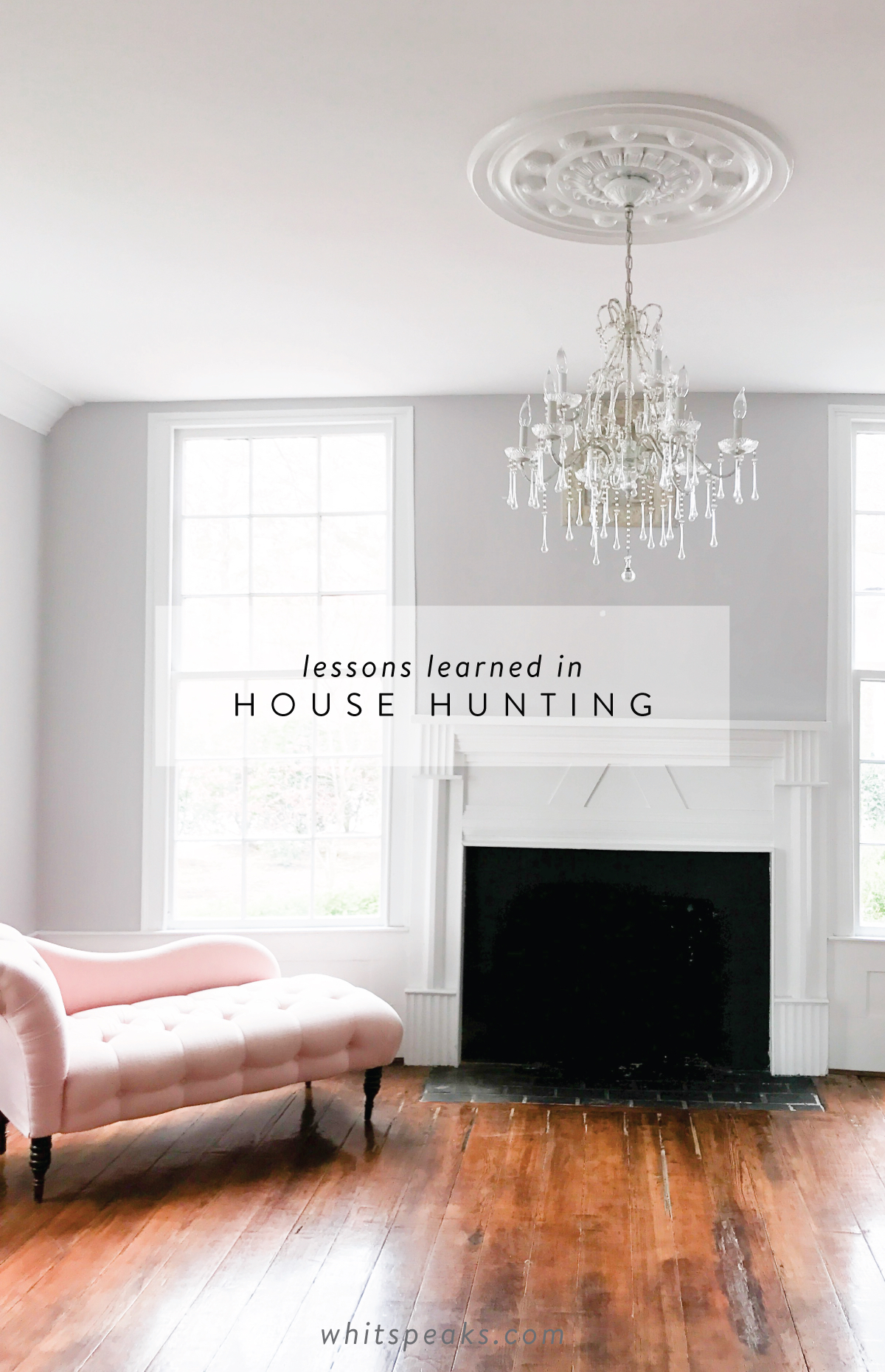 Lessons learned in house hunting
